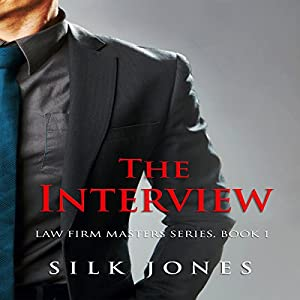 The Interview: Law Firm Erotica Book 1 Audiobook