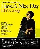 TAKURO YOSHIDA Have A Nice Day LIVE 2009 フォト&ロングインタビュー集