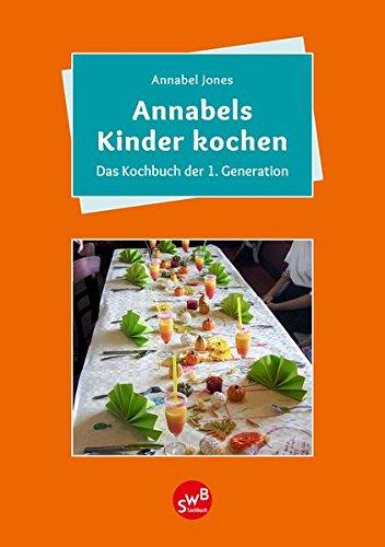 Annabels Kinder kochen