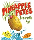 Pineapple Pete s Remarkable Feat