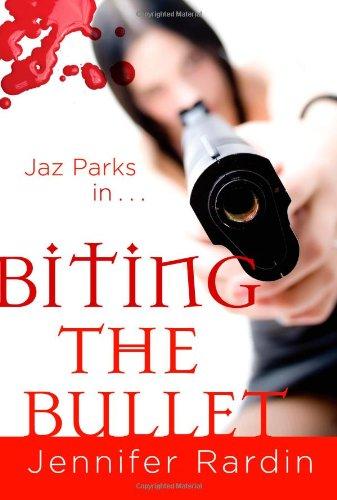 Image of Biting the Bullet (Jaz Parks, Book 3)