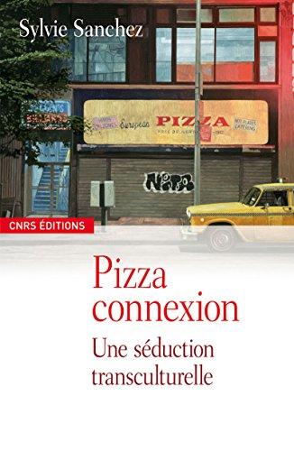 Pizza connexion: Une séduction transculturelle
