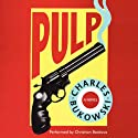 Pulp (       UNABRIDGED) by Charles Bukowski Narrated by Christian Baskous