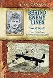 I Am Canada: Behind Enemy Lines: World War II, Sam Frederiksen, Nazi-Occupied Europe, 1944 [Hardcover] (0545990661) by Carol Matas