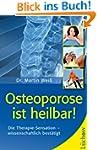 Osteoporose ist heilbar!: Die revolut...