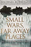 Small Wars, Far Away Places (0230752322) by Michael Burleigh