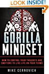 Gorilla Mindset: How to Control Your...