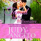 Tamed by the Billionaire: The Bad Boy Billionaires Series, Book 1 | Judy Angelo