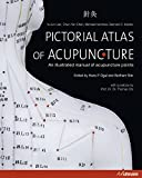 Pictorial Atlas of Acupuncture: An Illustrated Manual of Acupuncture Points