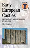 Early European Castles: Aristocracy and Authority, AD 800-1200 (Duckworth Debates in Archaeology)