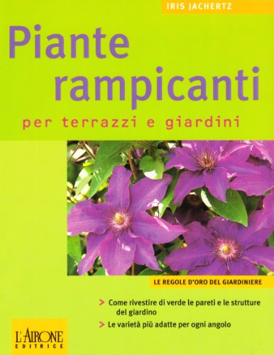 Le piante rampicanti per terrazzi e giardini