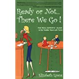 Ready or Not . . . There We Go!:  The REAL Experts' Guide to the Toddler Years with Twins ~ Elizabeth Lyons