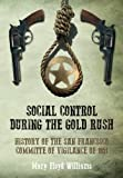 img - for History of the San Francisco Committee of Vigilance of 1851: A Study of Social Control on The California Frontier During the Gold Rush book / textbook / text book
