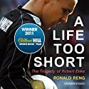 A Life Too Short: The Tragedy of Robert Enke (       UNABRIDGED) by Ronald Reng Narrated by John Telfer