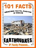 101 Facts... Earthquakes! Earthquake Book for Kids (101 Earth Facts for Kids 2)