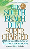 img - for The South Beach Diet Supercharged: Faster Weight Loss and Better Health for Life   [SOUTH BEACH DIET SUPERCHARGED] [Mass Market Paperback] book / textbook / text book