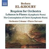 El-Khoury - Requiem for Orchestra. Lebanon in Flames (Symphonic Poem) Contemplation of Christ (Symphonic Poem)