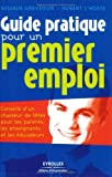 Guide pratique pour un premier emploi : Conseils d'un chasseur de tte pour les parents, les enseignants et les ducateurs