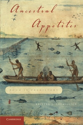 Ancestral Appetites: Food In Prehistory
