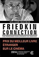 Friedkin Connection : Les mémoire d'un cinéaste de légende