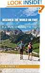 Discover the World on Foot: Is a Walk...