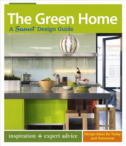 The Green Home: A Sunset Design Guide (Sunset Design Guides)