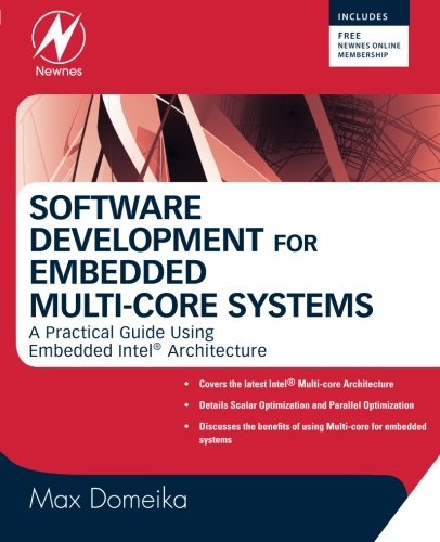 Software Development for Embedded Multi-core Systems: A Practical Guide Using Embedded Intel Architecture