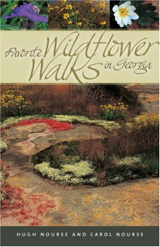 Favorite Wildflower Walks in Georgia (A Wormsloe Foundation Nature Book) (A Wormsloe Foundation Nature Book)