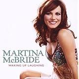 Waking Up Laughing ~ Martina McBride