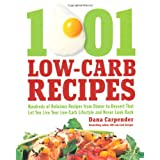 1,001 Low-Carb Recipes: Hundreds of Delicious Recipes from Dinner to Dessert That Let You Live Your Low-Carb Lifestyle and Never Look Backby Dana Carpender