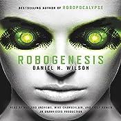 Robogenesis: A Novel | [Daniel H. Wilson]