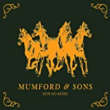 MUMFORD & SONS - HOLD ON TO WHAT YOU BELIEVE
