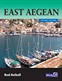 Rod Heikell East Aegean: The Greek Dodecanese Islands and the Coast of Turkey from Gulluk to Kedova