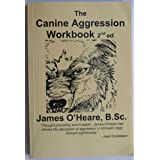 The Canine Aggression Workbook ~ James O'Heare