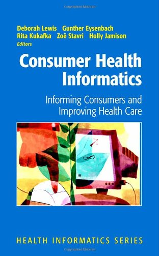 Consumer Health Informatics: Informing Consumers and...