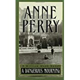 A Dangerous Mourning (William Monk Novels) ~ Anne Perry