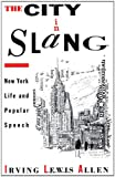 img - for The City in Slang: New York Life and Popular Speech by Allen Irving Lewis (1995-02-23) Paperback book / textbook / text book