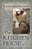 Kathleen Grissom The Kitchen House (Kennebec Large Print Superior Collection)