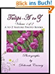 Tulips A to Z (A to Z Nature Photo Bo...