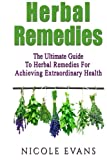 img - for Herbal Remedies: The Ultimate Guide To Herbal Remedies For Pain Relief, Stress Relief, Weight Loss, And Skin Conditions book / textbook / text book