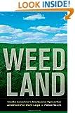 Weed Land: Inside America's Marijuana Epicenter and How Pot Went Legit