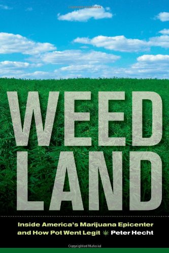Weed Land: Inside America'S Marijuana Epicenter And How Pot Went Legit front-1069759