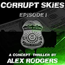 Corrupt Skies, Book 1 (       UNABRIDGED) by Alex Rodgers Narrated by Michael Lesley