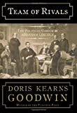 Team of Rivals: The Political Genius of Abraham Lincoln 1st (first) Edition by Goodwin, Doris Kearns published by Simon & Schuster (2005) Hardcover