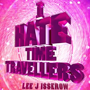I Hate Time Travelers Audiobook