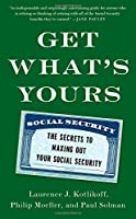 Get What's Yours: The Secrets to Maxing Out Your Social Security Front Cover