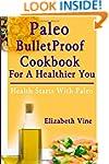 Paleo Bulletproof Cookbook For A Heal...