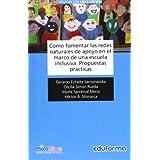 Cómo Fomentar Las Redes Naturales De Apoyo En El Marco De Una Escuela Inclusiva (Psicologia Y Educacion)