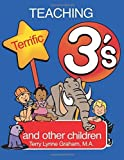 img - for Teaching Terrific Threes and other Toddlers by Graham, Terry Lynne (October 19, 1997) Paperback book / textbook / text book