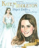 img - for Kate Middleton Her Royal Highness the Duchess of Cambridge Paper Dolls book / textbook / text book